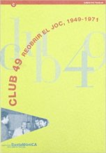 Catàleg «Club 49. Reobrir el joc, 1949-1971»