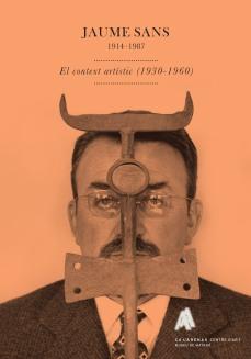 """Portada llibret """"Jaume Sans. El context artístic (1930-1960)""""."""